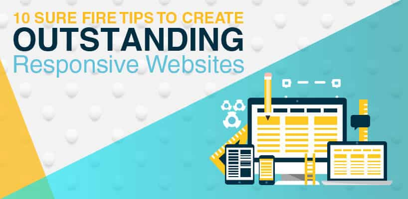 10 best tips to create the outstanding responsive websites