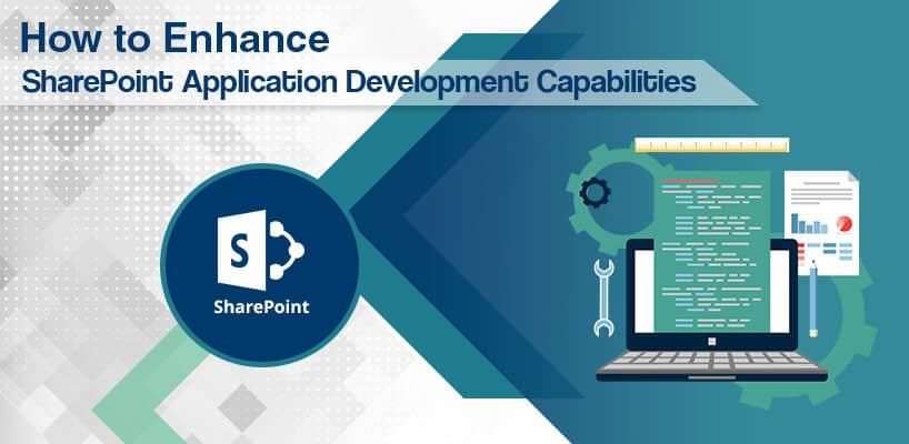 How to Enhance SharePoint Application Development Capabilities