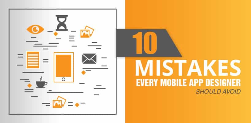 10 Mistakes Every Mobile App Designer Should Avoid