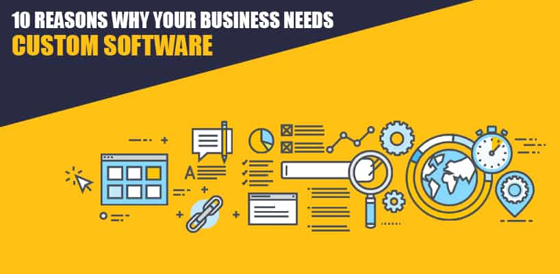 10 Reasons Why Your Business Needs Custom Software
