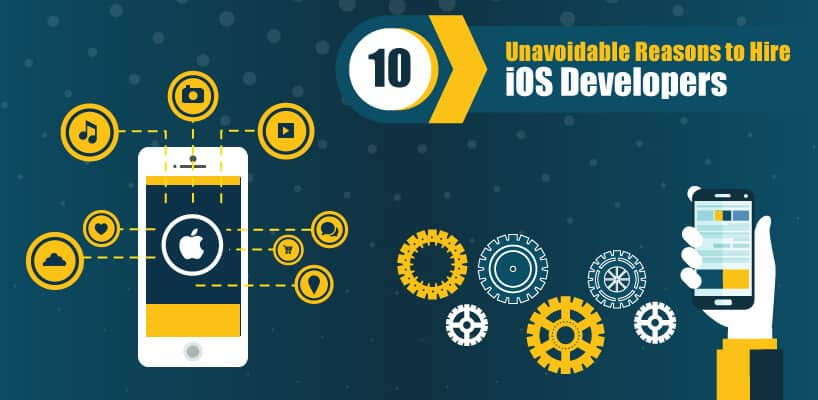 10 unavoidable Reasons to hire a IOS Developers