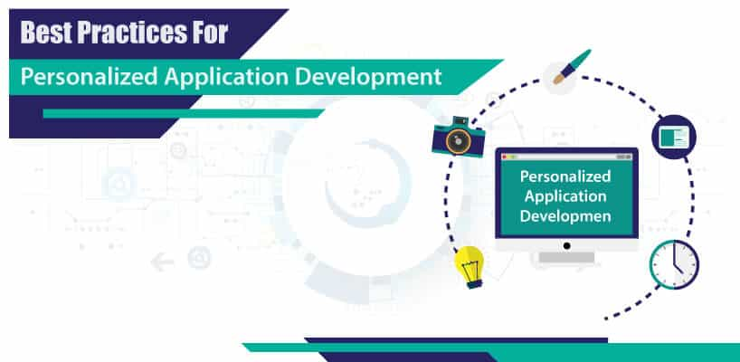 Best Practices for Personalized Application Development