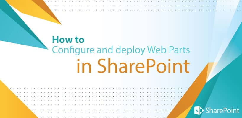 How To Configure and Deploy web parts in SharePoint