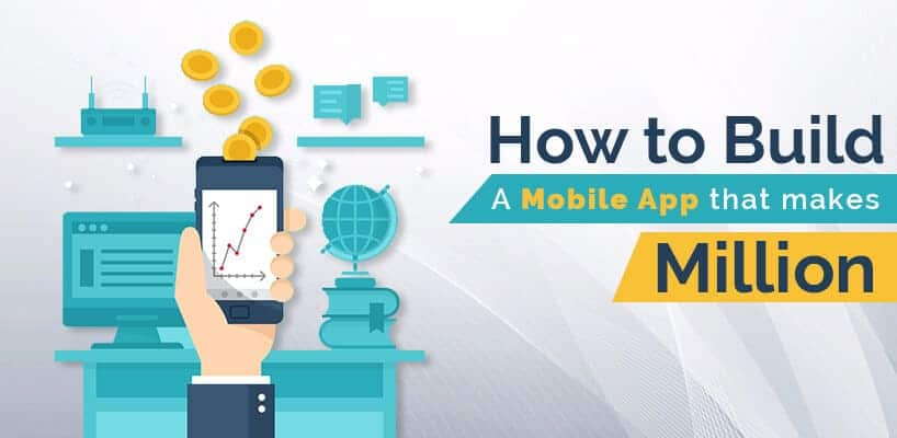 How to Build a Mobile App that Makes Million