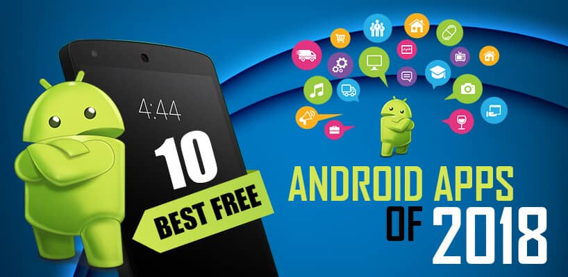 10 Best Free Android Apps Of 2018