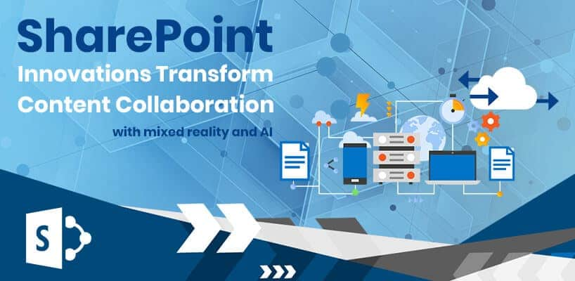 SharePoint innovations transform content collaboration with mixed reality and AI