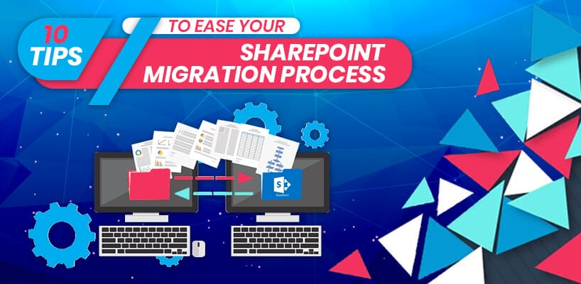 10-Tips-to-Ease-Your-SharePoint-Migration-Process