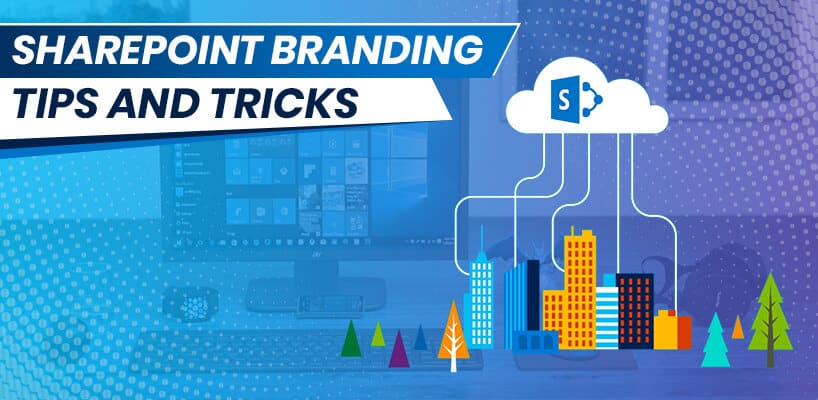 SharePoint Branding Tips and Tricks