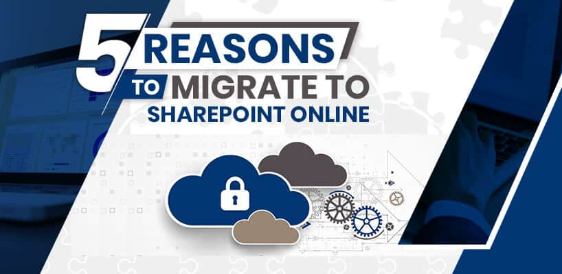 5-Reasons-to-Migrate-to-SharePoint-Online