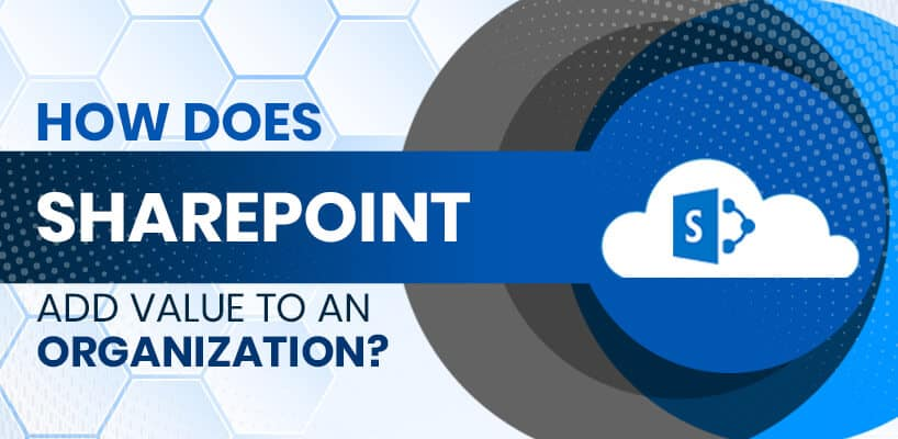 How does SharePoint add value to an organization