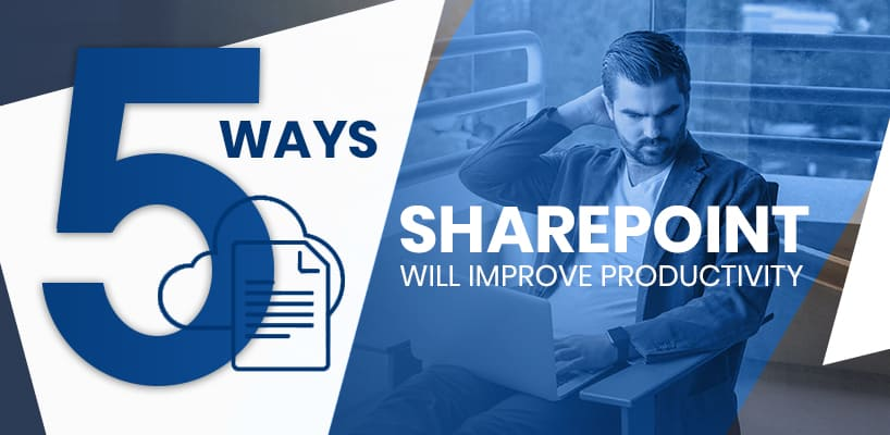 5-ways-SharePoint-will-Improve-Productivity